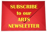 Subscribe to our Arts Newsletter